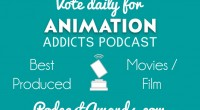 A few weeks ago, we asked you to help nominate the Animation Addicts Podcast for the Podcast Awards. Well, it looks like your hard work paid off! The Animation Addicts […]