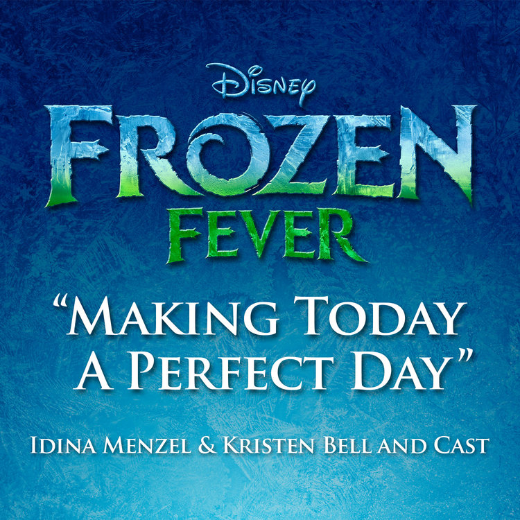 Lyric frozen songs lyrics : Making Today a Perfect Day