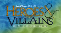"New for the upcoming D23 Expo 2019, The Walt Disney Archives returns with ""Walt Disney Archives Presents Heroes and Villains: The Art of the Disney Costume."" This 12,000 square […]"